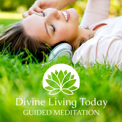 Divine Living Today Guided Meditations